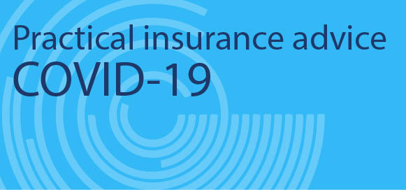 Covid 19 Practical insurance advice